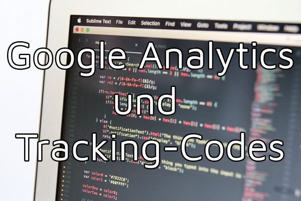 Google Analytics und Trackingcodes